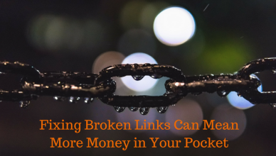 Fixing Broken Links Can Mean More Money in Your Pocket