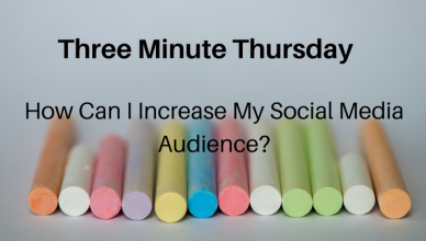 Three-Minute Thursday: How Can I Increase My Social Media Audience