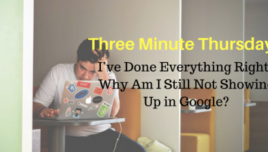 I've Done Everything Right! Why Am I Still Not Showing Up in Google?